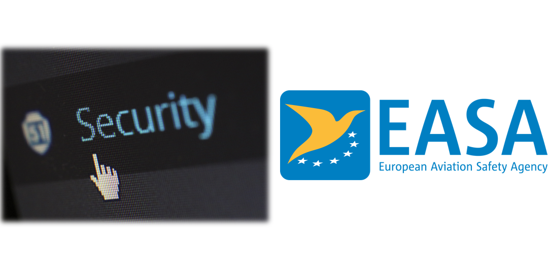 EASA Proposes new Aircraft Cybersecurity Certification Amendments